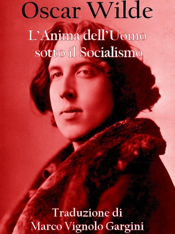 L'Anima dell'Uomo sotto il socialismo
