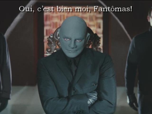 Oui, c'est bien moi, Fantômas!
